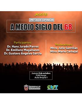 Cartel informativo sobre la Mesa de opinión: A medio siglo del 68, el 4 de octubre, 11:00 h. en el Aula Amplia 1, CUTonalá