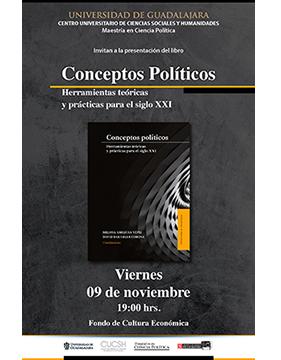 Cartel informativo sobre la Presentación del libro: Conceptos Políticos. Herramientas teóricas y prácticas para el siglo XXI, el 9 de noviembre, a las 19:00 h. en el Fondo de Cultura Económica