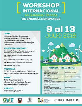 Cartel informativo y de invitación al Workshop Internacional en Sistemas Híbridos de Energía Renovable. A realizarse del 9 al 13 de julio, de 9:00 a 13:30 horas, en la Sala de Juicios Orales del CUTonalá. ¡Cupo limitado!
