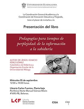Cartel informativo sobre la Presentación del libro: Pedagogías para tiempos de perplejidad: De la información a la sabiduría,el día 5 de septiembre, a las 12:00 h. en  la Librería Carlos Fuentes