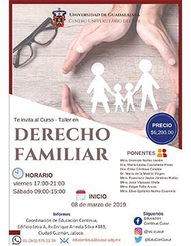 Cartel informativo y de invitación al Curso-Taller en Derecho Familiar. Inicio: 8 de marzo de 17:00 a 21:00 horas y sábado de 9:00 a 15:00 horas, en el Centro Universitario del Sur.