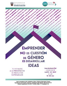 """Cartel informativo de la trigésimo sexta Expo Diseña Emprende """"Emprender no es cuestión de género, es desarrollar ideas"""". A realizarse a las 10:00 horas del 2 de mayo, en el CUAAD, campus Huentitán"""