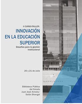 """Cartel con texto informativo del II Curso-taller: Innovación en la educación superior """"Desafíos para la gestión institucional""""; a efectuarse el 20 y 21 de julio a las 9:30 horas, en el salón Shangai de la Biblioteca Pública del Estado de Jalisco, en Belenes."""