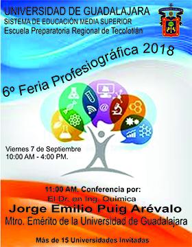 Cartel informativo sobre la 6° Feria Profesiográfica 2018, el  7 de septiembre, de 10:00 a 16:00 h. en la  Escuela Preparatoria Regional de Tecolotlán