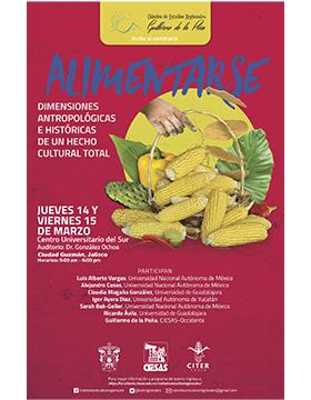 Cartel informativo sobre el Seminario: Alimentarse, dimensiones antropológicas e históricas de un hecho cultural total, el 14 y 15 de marzo, de 9:00 a 18:00 h. en el Auditorio Dr. González Ochoa CUSur