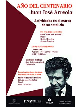 Cartel informativo y de invitación a las Actividades en el marco del Centenario del natalicio de Juan José Arreola. A realizarse del 6 de septiembre al 14 de octubre, en la Biblioteca Pública del Estado de Jalisco 'Juan José Arreola'.
