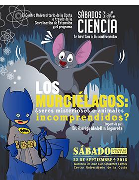 Cartel informativo y de invitación a la Conferencia: Los murciélagos ¿seres misteriosos o animales incomprendidos? en el marco del programa Sábados en la Ciencia del CUCosta. A realizarse el 22 de septiembre, a las 10:00 horas.