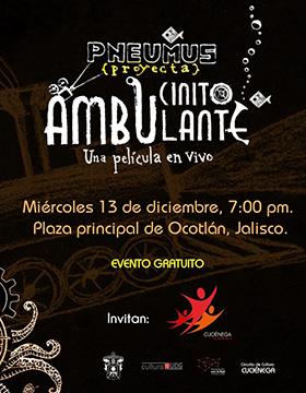 Cartel informativo del evento Cinito ambulante, Una película en vivo. Espectáculo de música y cine para toda la familia en donde los espectadores forman parte de la película el día   13 de diciembre, 19:00 h. en la  Plaza principal de Ocotlán, Jalisco