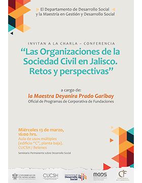 Cartel informativo y de invitación a la Charla-conferencia: Las organizaciones de la sociedad civil en Jalisco. Retos y perspectivas. A realizarse el 13 de marzo, a las 16:00 horas, en el Aula de Usos Múltiples del CUCSH Belenes.