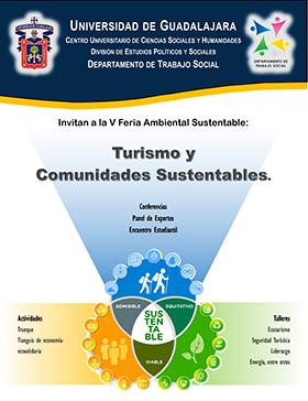 """Invitación a la V Feria Ambiental Sustentable """"Turismo y comunidades sustentables""""; en donde habrá conferencias, panel de expertos, encuentro estudiantil, a realizarse el 13 y 14 de septiembre, en el Auditorio Silvano Barba, Auditorio Carlos Ramírez Ladewig e instalaciones del CUCSH."""