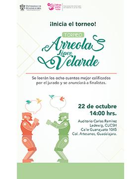 Cartel informativo sobre ¡Inicia el torneo! Torneo Arreola y López Velarde, el  22 de octubre, 14:00 h. en el Auditorio Carlos Ramírez Ladewig, CUCSH