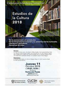 Cartel informativo sobre el Coloquio Interdepartamental: Estudios de la cultura 2018, el 11 de octubre, de 9:00 a 19:00 h. en el Auditorio Fernando Pozos Ponce, CUCSH Belenes