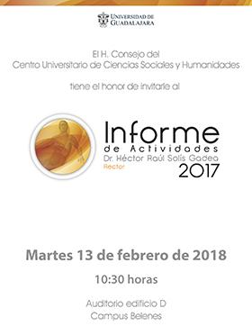 Cartel con texto informativo referente al Informe de Actividades 2017 del Dr. Héctor Raúl Solís Gadea, Rector del CUCSH. Evento a realizarse el 13 de febrero, a las 10:30 horas en el Auditorio Edificio D, de Campus Belenes.