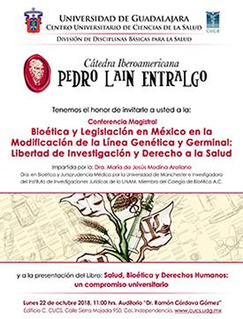 Cartel informativo sobre la Conferencia magistral: Bioética y legislación en México en la modificación de la línea genética y germinal: Libertad de investigación y derecho a la salud, el 22 de octubre, a las  11:00 h. en el Auditorio Dr. Ramón Córdova Gómez, CUCS