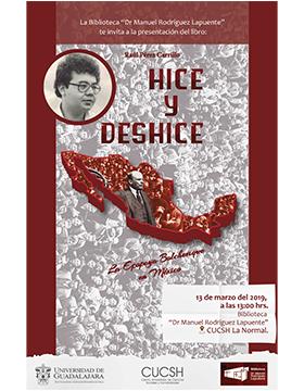 Cartel informativo y de invitación a la Presentación del libro: Hice y deshice. La Epopeya Bolchevique en México. A realizarse el 13 de marzo, a las 13:00 horas, en la Biblioteca Doctor Manuel Rodríguez Lapuente del CUCSH La Normal.