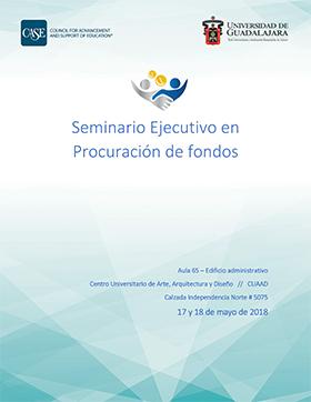 Cartel informativo del Seminario Ejecutivo en Procuración de Fondos. A realizarse el 17 y 18 de mayo, a las 9:00 horas. En el Aula 65, del Edificio Administrativo del CUAAD.