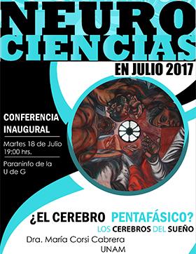 Cartel con texto informativo a la conferencia inaugural: ¿El cerebro pentafásico? Los cerebros del sueño; que Imparte la Dra. María Corsi Cabrera, académica de la UNAM y se realizará el martes 18 de julio a las 19:00 horas, en el Paraninfo de la UdeG.