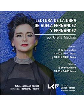 Cartel informativo sobre la Lectura de la obra de Adela Fernández y Fernández, 14 de septiembre, 13:00 y 18:00 h., 15 de septiembre, 13:00 h. en la Librería Carlos Fuentes de la Universidad de Guadalajara