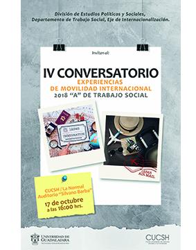 Cartel informativo sobre el IV Conversatorio: Experiencias de movilidad internacional 2018A de Trabajo Social, el 17 de octubre, a las 16:00 h. en el Auditorio Silvano Barba, CUCSH La Normal