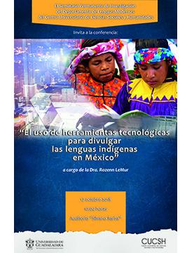 Cartel informativo sobre el I Conferencia: El uso de herramientas tecnológicas para divulgar las lenguas indígenas en México, el 17 de octubre, a las 10:00 h. en el Auditorio Silvano Barba, CUCSH La Normal