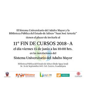 Cartel informativo sobre el 11° Fin de cursos 2018A del Sistema Universitario del Adulto Mayor, el día 15 de junio en las Instalaciones del SUAM