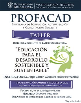 Cartel informativo sobre el Taller: Educación para el Desarrollo Sostenible y Sustentable, en el marco de PROFACAD, los días 17, 19, 24 y 26 de julio en la Sala de juntas del piso 8, Edificio de Rectoría General