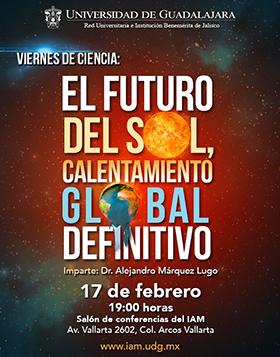 Lugar, fecha y ponente de la conferencia: El futuro del sol, calentamiento global definitivo