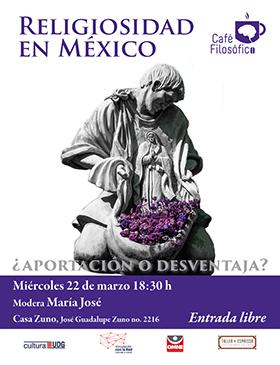 Cartel con texto con dia, hora y ponente del Café filosófico: Religiosidad en México ¿Aportación o desventaja?