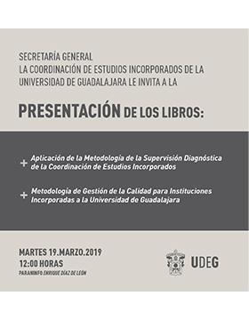 Cartel de la Presentación de los libros: Aplicación de la Metodología de la Supervisión Diagnóstica de la Coordinación de Estudios Incorporados y Metodología de Gestión de la Calidad para Instituciones Incorporadas a la Universidad de Guadalajara