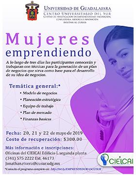 Cartel informativo del Curso: Mujeres emprendiendo. A desarrollarse del 20 al 22 de mayo, en el Centro Universitario del Sur (CUSur)