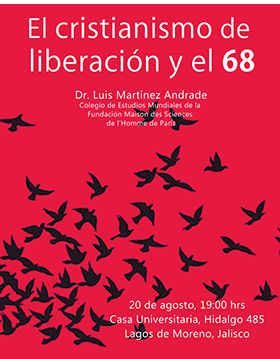 Cartel informativo sobre la Conferencia: El cristianismo de liberación y el 68, el 20 de agosto en la Casa Universitaria, Lagos de Moreno, Jalisco
