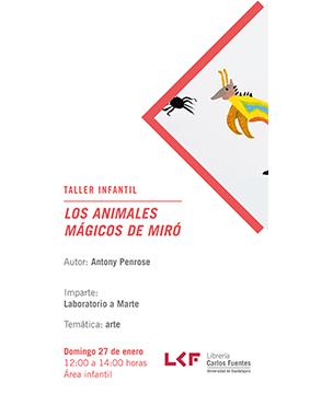 Cartel informativo sobre el Taller infantil: Los animales mágicos de Miró el 27 de enero, a las 12:00 h. en el Área infantil, Librería Carlos Fuentes