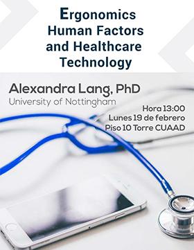 Cartel informativo y de invitación a la conferencia: Ergonomics Human Factors and Healthcare Technology. A realizarse el 19 de febrero a las 13:00 horas, en el piso 10 de la Torre del CUAAD.