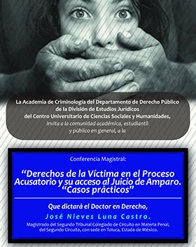 Cartel informativo sobre la Conferencia magistral: Derechos de la Víctima en el Proceso Acusatorio y su acceso al Juicio de Amparo. Casos prácticos, el día  21 de abril, de 10:00 a 13:00 h