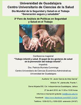 Cartel informativo sobre el 3º Foro de Análisis de Políticas en Seguridad y Salud en el Trabajo, el día 27 de abril, 11:00 h. en el Auditorio Dr. Javier García de Alba García, CUCS Sierra Mojada 950, Col. Independencia