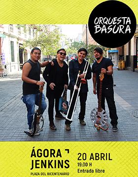 Cartel informativo y de invitación a la presentación de -Orquesta Basura-. A realizarse el 20 de abril a las 20:30 horas. En el Ágora Jenkins del Conjunto de Artes Escénicas. ¡Entrada libre!