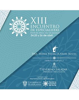 Cartel informativo y de invitación al XIII Encuentro de Especialistas de la Región Norte de Jalisco y Sur de Zacatecas. A realizarse del 24 al 26 de abril. En el Centro Universitario del Norte.