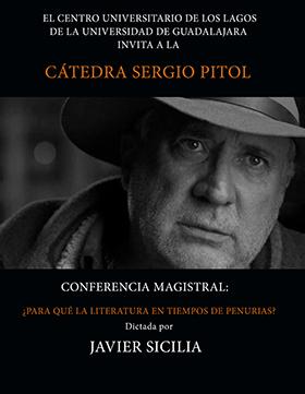 """Cartel de invitación a la Cátedra Sergio Pitol con su conferencia magistral: """"Para qué la Literatura en tiempos de penurias"""", dictada por Javier Sicilia."""