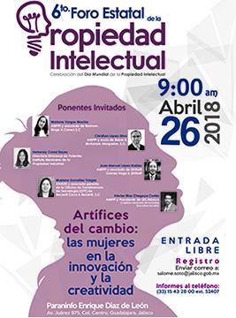 """Cartel informativo sobre el 6to. Foro Estatal de la Propiedad Intelectual """"Artífices del cambio: Las mujeres en la innovación y la creatividad"""", el día  26 de abril, de 9:00 a 14:00 h. en el Paraninfo Enrique Díaz de León"""
