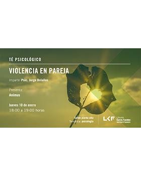 Cartel informativo sobre el Té psicológico: Violencia en pareja, el 10 de enero, a las 18:00 h. en el Salón planta alta, Librería Carlos Fuentes