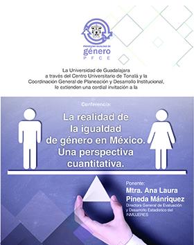 Cartel con texto informativo y alusivo a la conferencia: La realidad de la igualdad de género en México. Una perspectiva cuantitativa. Evento a realizarse el  26 de enero, a las 11:00 horas. Entrada libre.