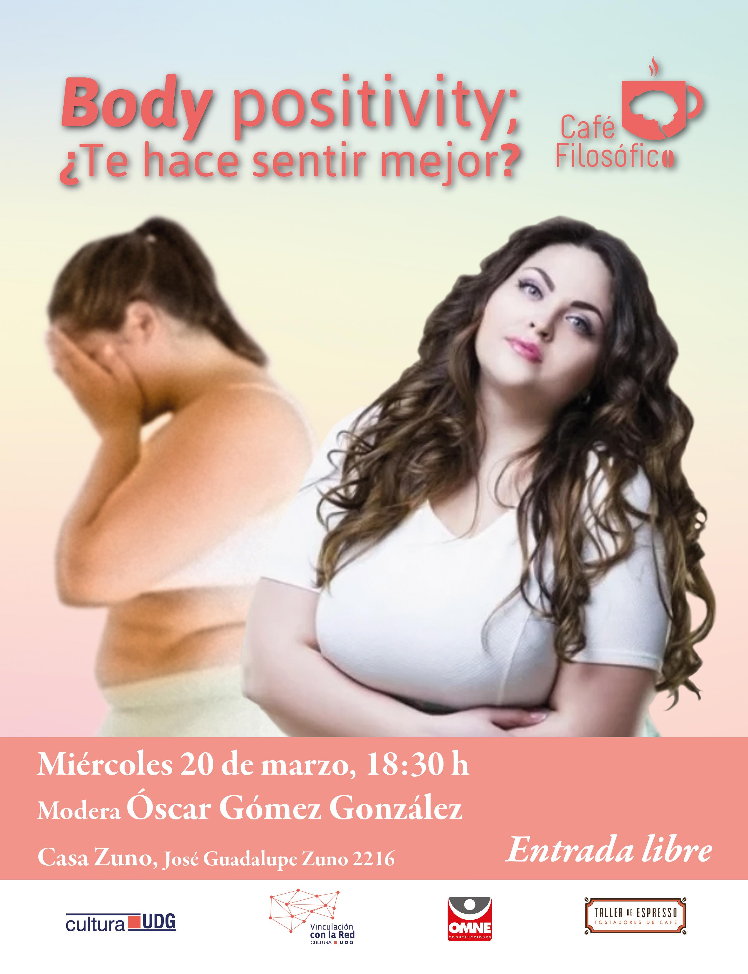 Cartel informativo sobre el Café filosófico: Body positivity ¿Te hace sentir mejor?, el 20 de marzo, a las 18:30 horas,en Casa Zuno