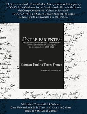 Cartel informativo sobre la Conferencia: ¿Entre parientes? Reconstrucción de familias y estrategias matrimoniales en la parroquia de Encarnación, 1778-1822, el día 25 de abril, 19:00 h.