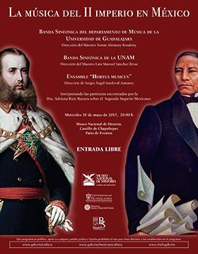Cartel con texto informativo de la programación del Concierto: La música del II imperio en México, a celebrarse el 24 de mayo de 2017, en el Museo Nacional del Historia.