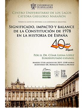 Cartel informativo de la conferencia magistral: Significado, impacto y balance de la Constitución de 1978 en la historia de España. A desarrollarse el 13 de agosto a las 13:00 horas, en el Auditorio doctor Horario Padilla Muñoz del CULagos