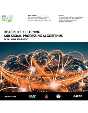 Cartel informativo de la conferencia: Distributed Learning and Signal Processing Algorithms. A realizarse el 16 de julio, a las 10:00 horas, en el aula amplia número 1, del Centro Universitario de Tónala (CUTonalá)