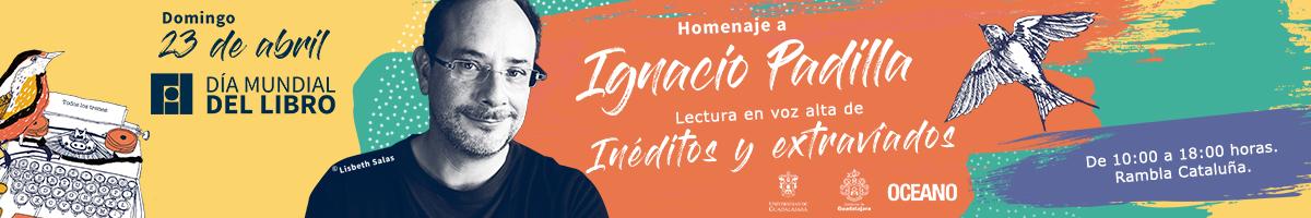 Homenaje al escritor Ignacio Padilla. Lectura en voz alta de «Inéditos y extraviados»