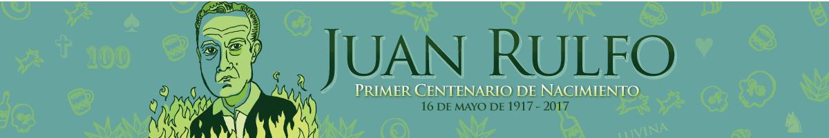 Clic para leer el articulo conmemorativo por el centenario del escritor Juan Rulfo