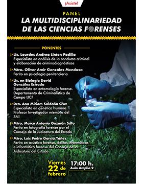 Cartel informativo y de invitación al Panel: La multidisciplinariedad de las ciencias forenses. A realizarse el 22 de febrero, a las 17:00 horas, en el Aula Amplia 2 del CUTonalá.