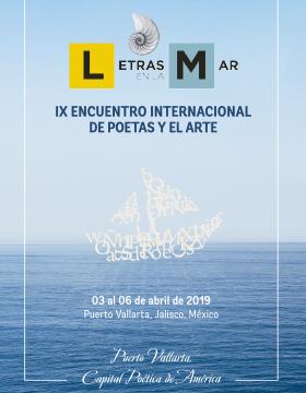 Cartel informativo de Letras en la Mar. IX Encuentro Internacional de Poetas y el Arte. A realizarse del 3 al 6 de abril en Puerto Vallarta, Jalisco